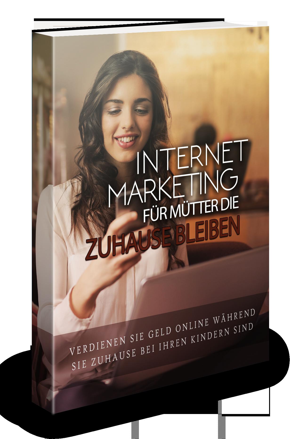Ebook Internet Marketing für Mütter die zu Hause bleiben